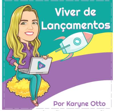 curso viver de lançamentos da Karyne Otto